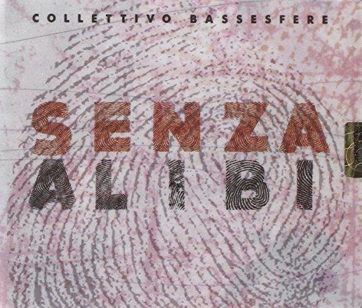 """Cover of """"Senza Alibi"""" by Collettivo Bassesfere"""
